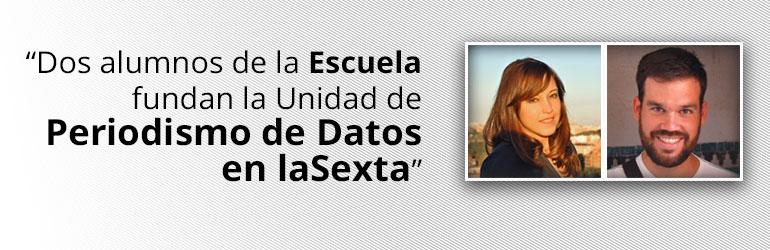 Dos alumnos de la Escuela fundan la Unidad de Periodismo de Datos en laSexta