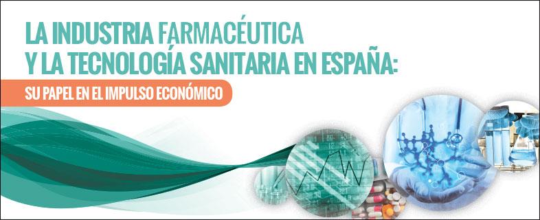 La Industria Farmacéutica y la tecnología sanitaria en España