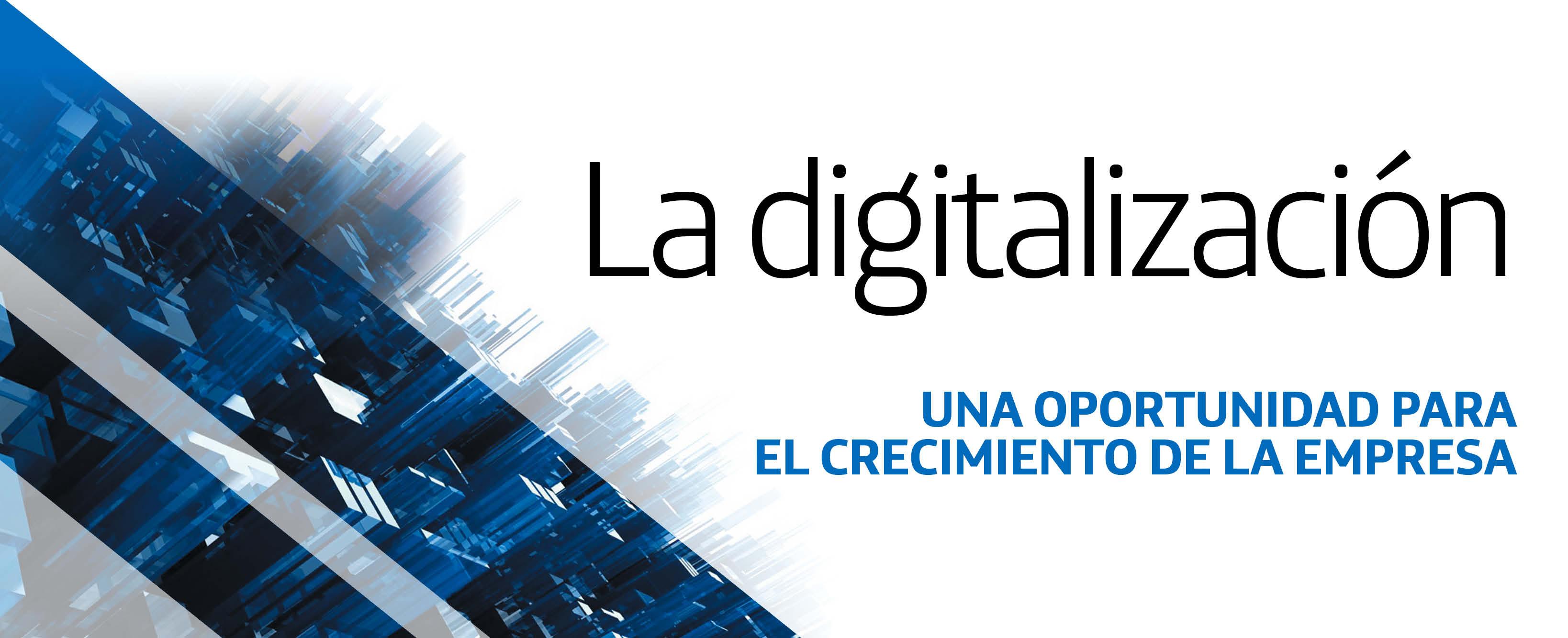 La digitalización, una oportunidad para el crecimiento de la empresa