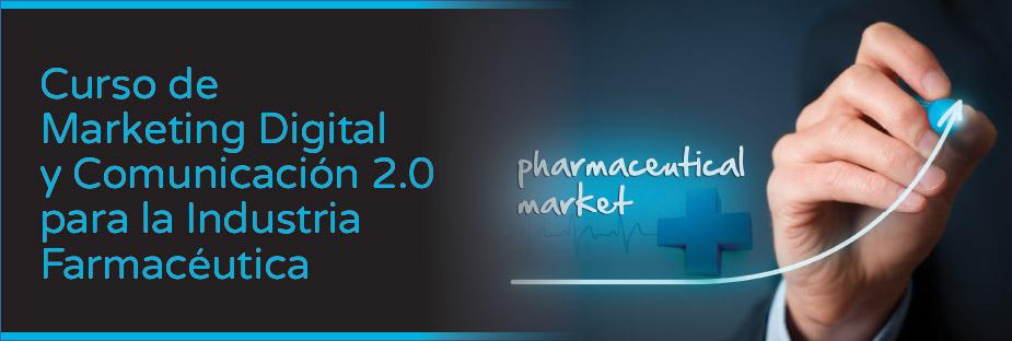 Marketing Digital y Comunicación 2.0 para la Industria Farmacéutica. 1ª Ed. Online}