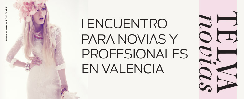 Telva Novias Valencia. 1º Encuentro