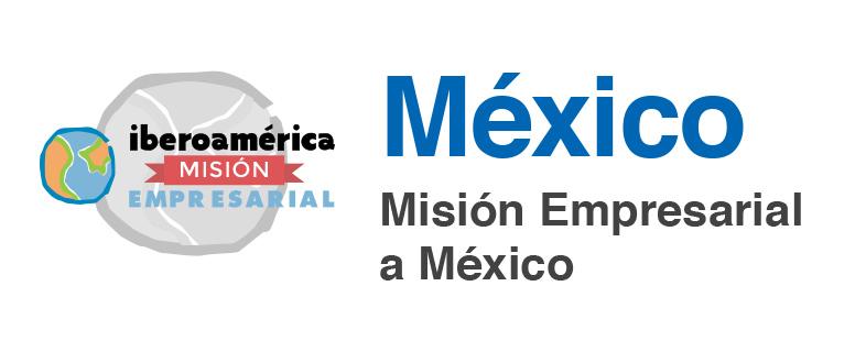 Misión Empresarial a México - Ciudad de México y Querétaro