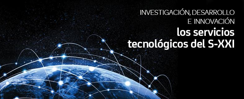 Investigación, desarrollo e innovación: los servicios tecnológicos del siglo XXI