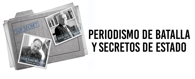 Periodismo de batalla y secretos de Estado