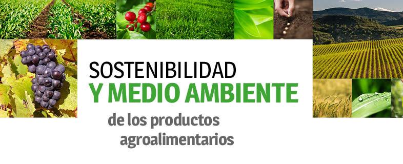 Sostenibilidad y Medio Ambiente de los productos agroalimentarios