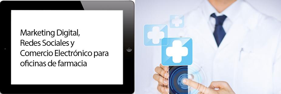 Marketing Digital, Redes Sociales y Comercio Electrónico para oficinas de farmacia. 2ª Ed. Online