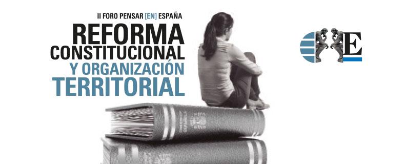 Ciclo Pensar en España: Reforma constitucional y organización territorial