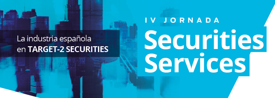 IV Jornada de Securities Services