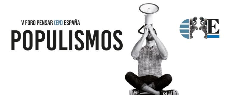 V Foro Pensar (en) España: Populismos
