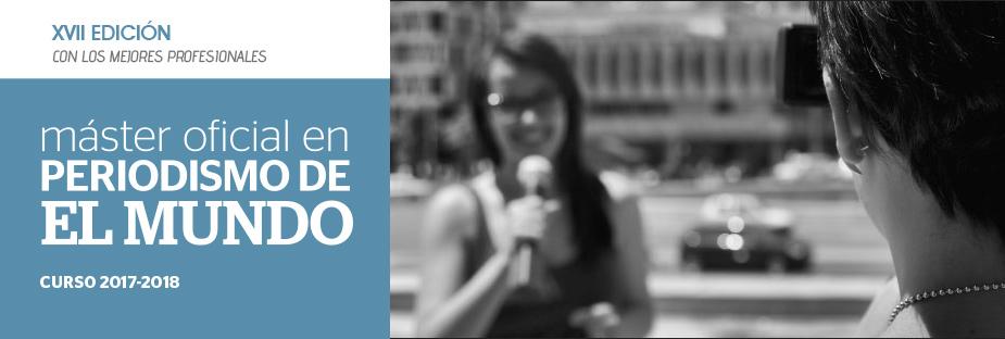Máster Oficial en Periodismo El Mundo - XVII Edición