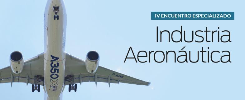 IV Encuentro especializado Industria Aeronáutica