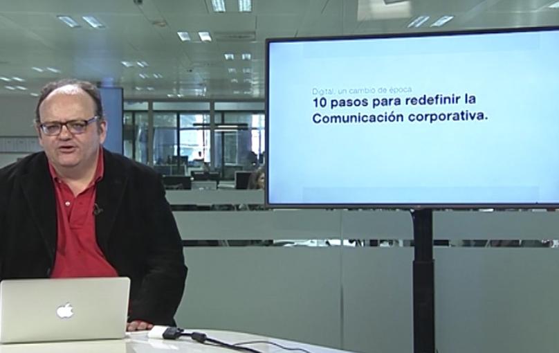 Diez pasos para redefinir la Comunicación Corporativa