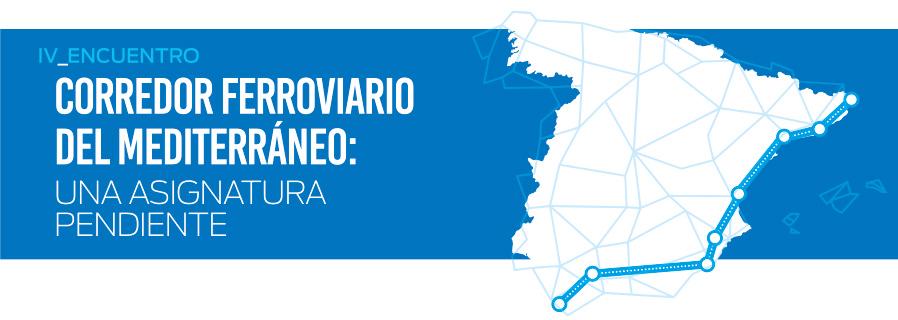 IV Encuentro  Corredor Ferroviario del Mediterráneo, Una asignatura pendiente