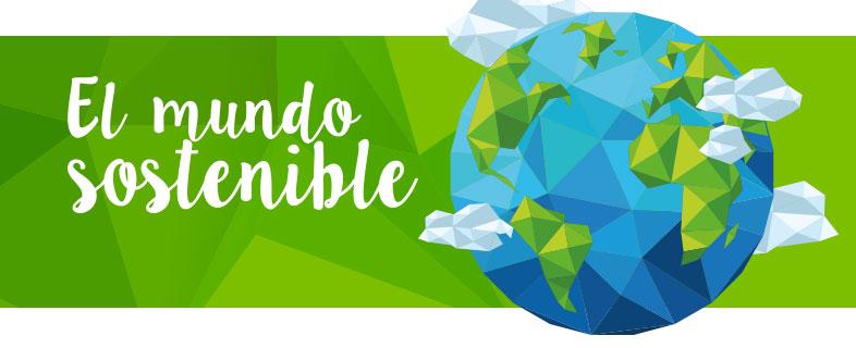 El Mundo sostenible. 2º Encuentro