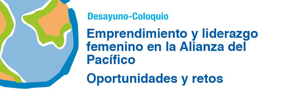 Emprendimiento y liderazgo femenino en la Alianza del Pacífico: Oportunidades y retos