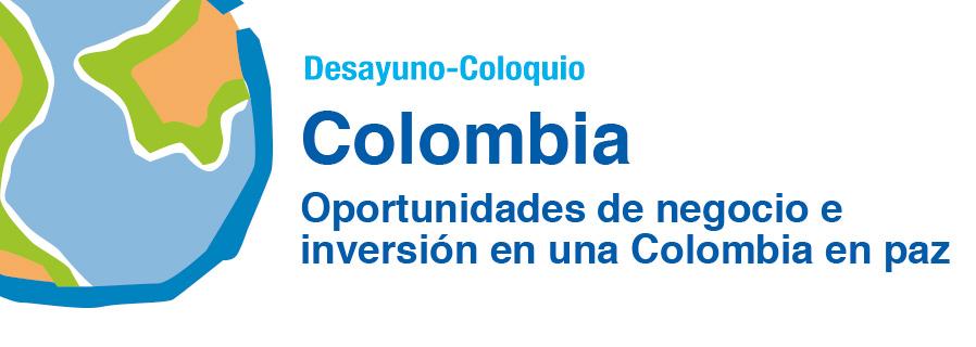 Colombia: Oportunidades de negocio e inversión en una Colombia en paz