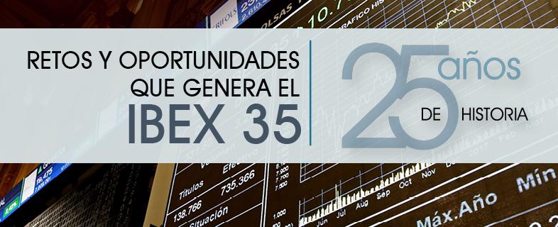 Retos y oportunidades que genera el Ibex 35. 25 años de historia