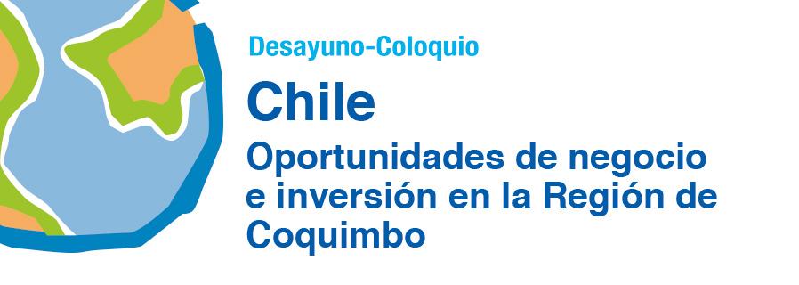 Chile: Oportunidades de negocio e inversión en la Región de Coquimbo