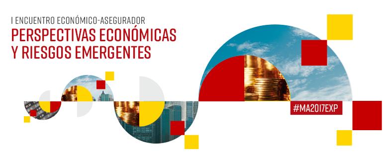 Encuentro Económico-Asegurador. Perspectivas Económicas y Riesgos Emergentes.