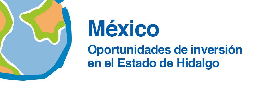 México: Oportunidades de inversión en el Estado de Hidalgo