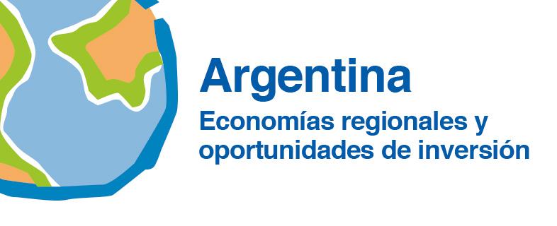 Argentina: Economías regionales y oportunidades de inversión