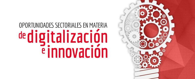 Oportunidades sectoriales en materia de digitalización e innovación