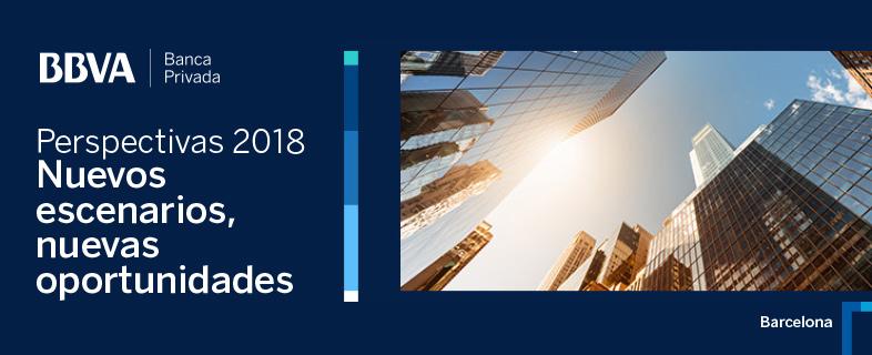Perspectivas 2018. Nuevos escenarios, nuevas oportunidades (Barcelona)