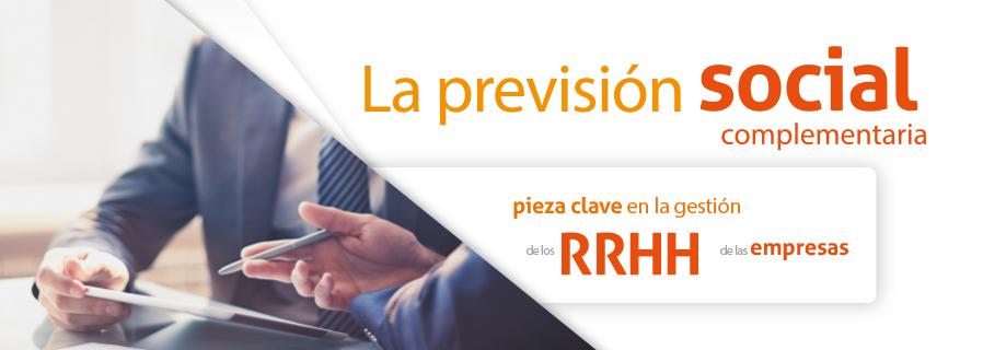 La previsión social complementaria pieza clave en la gestión de los RR.HH. de las empresas