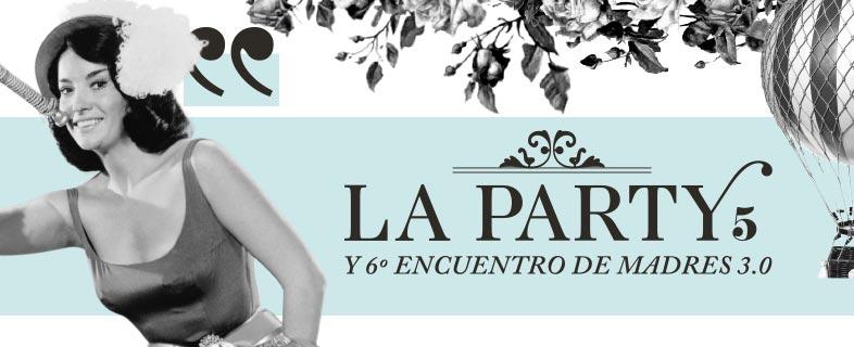6º Encuentro de Madres 3.0 y la Party5