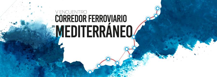 V Encuentro. El corredor ferroviario del Mediterráneo 2018