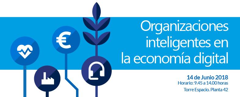 Organizaciones inteligentes en la economía digital