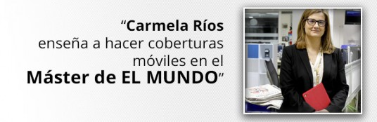 Carmela Ríos enseña a hacer coberturas móviles en el Máster de EL MUNDO